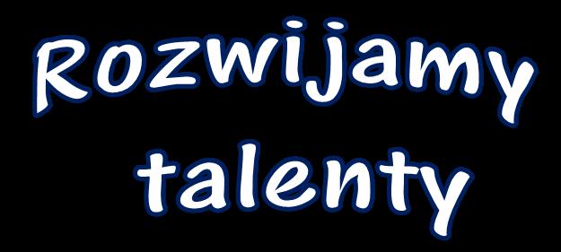 Rozwijamy talenty - napis
